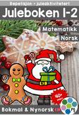Norsk: Juleboken 1-2 - norsk, matte og oppgaver med juletema[BM&NN]