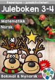 Norsk: Juleboken 3-4 - norsk, matte og oppgaver med juletema[BM&NN]