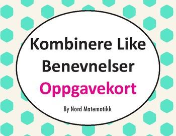 Norsk: Kombinere Like Benevnelser Oppgavekort