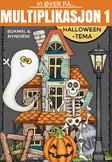 Norsk: Multiplikasjon 1 - Halloween-tema [Vi øver-serien] [BM&NN]