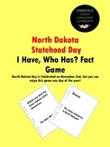 North Dakota Statehood Day I Have, Who Has Fact Game