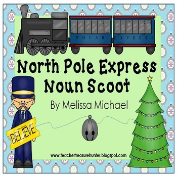 North Pole Express Noun Scoot game *ELA *winter *noun posters