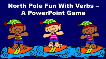 North Pole Fun With Verbs - A PowerPoint Game