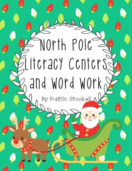 Kindergarten North Pole Literacy Center Activities!