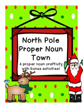 North Pole Proper Noun Town--craftivity idea with bonus activities