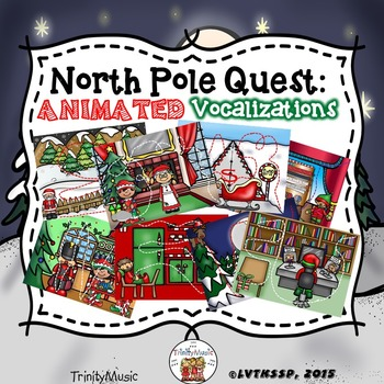 North Pole Quest Animated Vocalizations (Vocal Exploration)