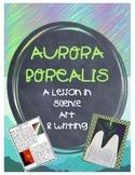 Northern Lights/Aurora Borealis Cross Curricular Science, Writing, Reading & Art