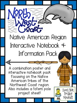 Northwest Coast Native Americans ~ Posters, Project Idea, and Notebook Pages