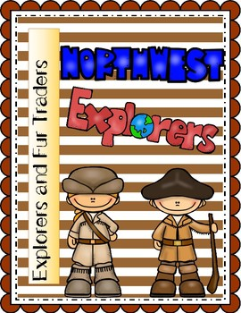Northwest Explorers and Fur Traders