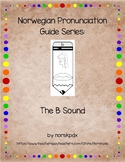 Norwegian Pronunciation Guide Series:  The B Sound