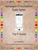 Norwegian Pronunciation Guide Series:  The P Sound