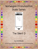 Norwegian Pronunciation Guide Series:  The Silent D