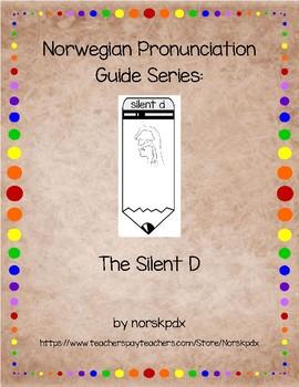 Norwegian Pronunciation Guide Series:  The Silent D