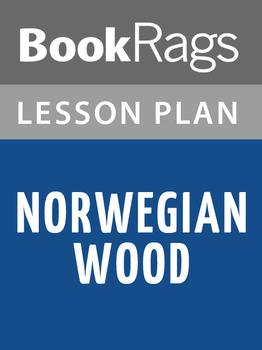 Norwegian Wood Lesson Plans