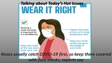 Noses usually catch COVID-19 first, so keep them covered w