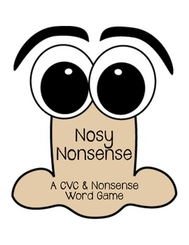 Nosy Nonsense Word Game (Nonsense & CVC)