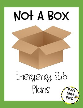 Not A Box - Emergency Sub Plans (Print and Go)