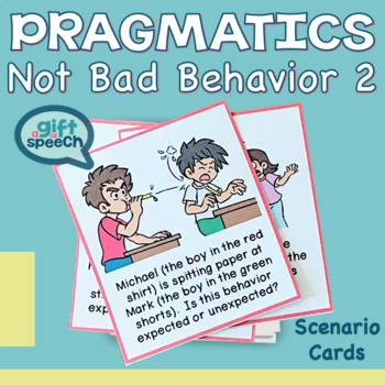 Pragmatic Language, Inferencing, Expected and Unexpected: Not Bad Behavior 2