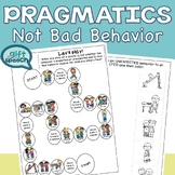 Pragmatic language Not Bad Behavior!  Expected and unexpected behaviors