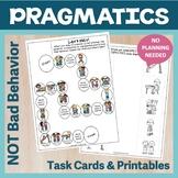 Pragmatic language Not Bad Behavior!  Expected and unexpec