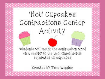 'Not' Cupcakes Contractions Center Activity