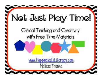 Not Just Play Time! Critical Thinking and Creativity With Free Time Materials