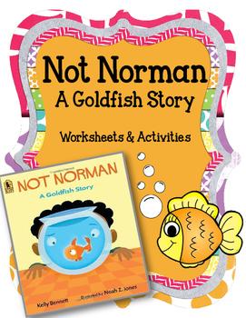 Not Norman. A Goldfish Story. Kelly Bennett.  Worksheets a
