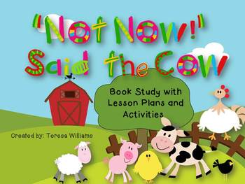 """Not Now!"" Said the Cow  Book Study with Lesson Plans and Activities"