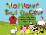 """""""Not Now!"""" Said the Cow  Book Study with Lesson Plans and Activities"""