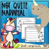 Not Quite Narwhal A Book Companion