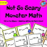 Not So Scary Monster Math - Fill in the Blank Addition Within 20 Math Scoot