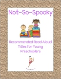 Not-So-Spooky Books: Recommended Read Alouds for Young Pre