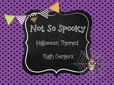 Not So Spooky Halloween Themed Math Centers