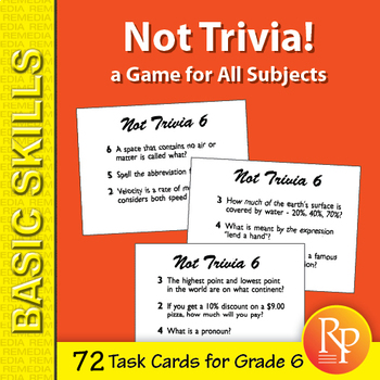 Not Trivia! Task Card Game for All Subjects - Grade 6