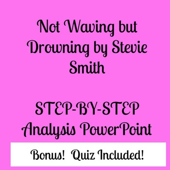 Not Waving but Drowning (Smith)  PowerPoint and Quiz