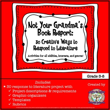 Not Your Grandma's Book Report Bundle: 30 Creative Ways to Respond to Literature