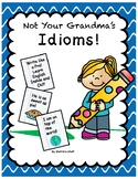 Not Your Grandma's Idioms: A Common Core No Prep Unit