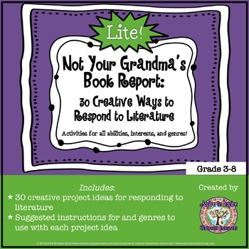 FREE Not Your Grandma's Book Report: 30 Creative Ways to Respond to Literature