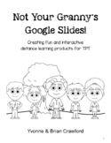 Not Your Granny's Google Slides! With Yvonne & Brian Crawford