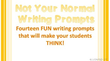 Not Your Normal Writing Prompts - 14 Prompts That Will Get Students Thinking