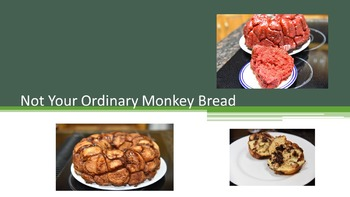 Not Your Ordinary Monkey Bread Power Point