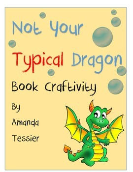 Not Your Typical Dragon Craft and Writing Activity