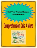 Not Your Typical Dragon by Dan Bar-El Comprehension Quiz & More
