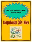 Not Your Typical Dragon by Dan Bar-El Comprehension Quiz & More