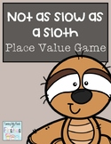 Not as Slow as a Sloth ~~~ Place Value Game