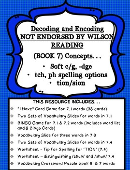 Not endorsed by Wilson Reading  Decoding, Encoding  tion, sion, dge, etc. book 7