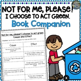 Not for me, please! I Choose to Act Green : Earth Book Companion