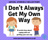 Not getting my own way social story