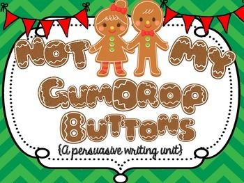 Not my Gumdrop Buttons: A Persuasive Gingerbread Christmas Writing Activity
