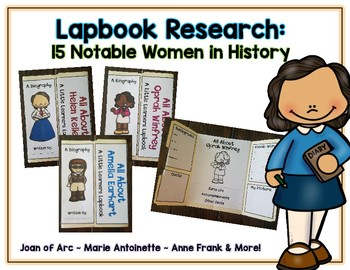 Notable Women Reports - 15 Lapbooks Research & Informational Writing